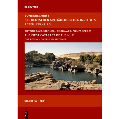The First Cataract of the Nile. One Region - Diverse Perspectives