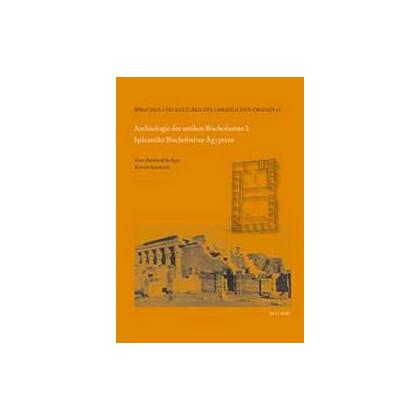 Archäologie der antiken Bischofssitze I. - Spätantike Bischofssitze Ägyptens