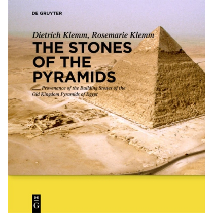 The Stones of the Pyramids - Provenance of the Building Stones of the Old Kingdom Pyramids of Egypt