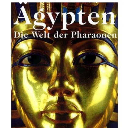 Ägypten - Die Welt der Pharaonen