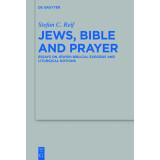 Jews, Bible and Prayer. Essays on Jewish Biblical...