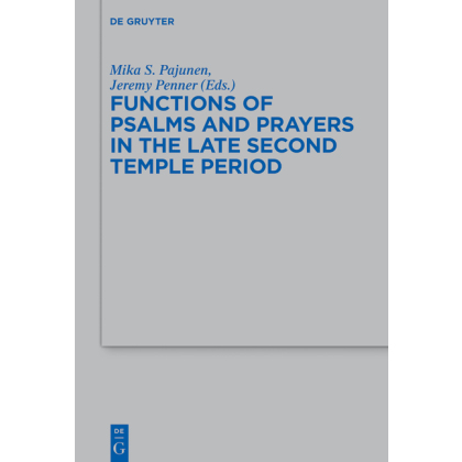 Functions of Psalms and Prayers in the Late Second Temple Period