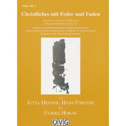 Christliches mit Feder und Faden - Christliches in Texten, Textilien und Alltagsgegenständen aus Ägypten