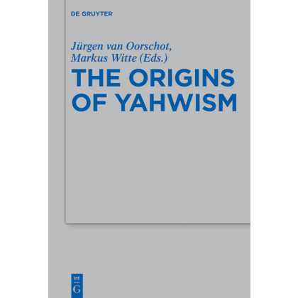 The Origins of Yahwism