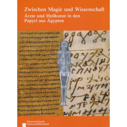 Zwischen Magie und Wissenschaft - Ärzte und Heilkunst in den Papyri aus Ägypten