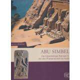 Abu Simbel - Die Felsentempel Ramses II. von der Pharaonenzeit bis heute