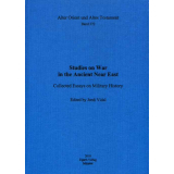 Studies on War in the Ancient Near East. Collected Essays...