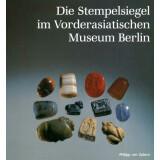 Die Stempelsiegel im Vorderasiatischen Museum Berlin