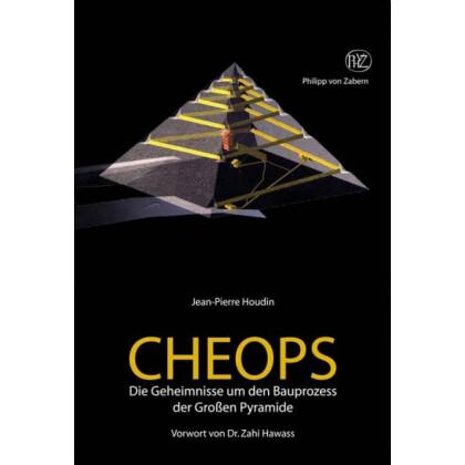Cheops - Die Geheimnisse um den Bauprozess der großen Pyramide