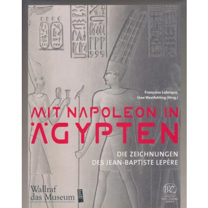 Mit Napoleon in Ägypten - Die Zeichnungen des Jean-Baptiste Lepère