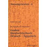 Die Sprache der Pharaonen - Großes Handwörterbuch Deutsch-Ägyptisch. 2800 - 950 v. Chr.