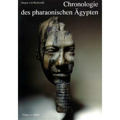 Chronologie des pharaonischen Ägypten. Die Zeitbestimmung der ägyptischen Geschichte von der Vorzeit bis 332 v.Chr.