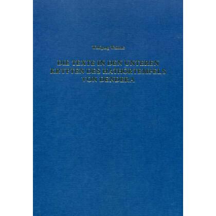 Die Texte in den unteren Krypten des Hathortentempels in Dendera