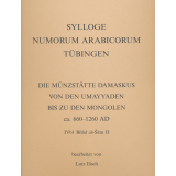 Die Münzstätte Damaskus von den Umayyaden bis zu den Mongolen 660-1260 AD