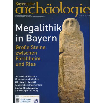 Bayerische Archäologie, Heft 3/2018 - Megalithik in Bayern