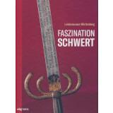 Faszination Schwert Geschätzt - verehrt -...