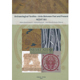 Archaeological Textiles - Links Between Past and Present...