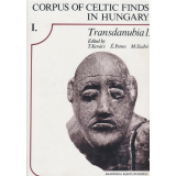 Corpus of Celtic Finds in Hungary, Volume 1: Transdanubia 1