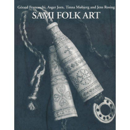 Sami Folk Art. Ten Thousand Years of Folk Art in the North