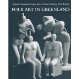 Folk Art in Greenland. Ten Thousand Years of Folk Art in the North