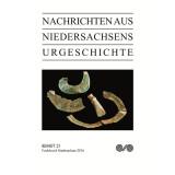 Nachrichten aus Niedersachsens Urgeschichte Beiheft 21 -...
