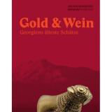 Gold & Wein. Georgiens älteste Schätze