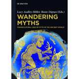 Wandering Myths. Transcultural Uses of Myth in the...