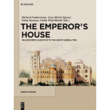 The Emperors House. Palaces from Augustus to the Age of...