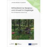 Mittelalterlicher Bergbau und Umwelt im Erzgebirge
