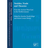 Textiles, Trade and Theories. From the Ancient Near East...