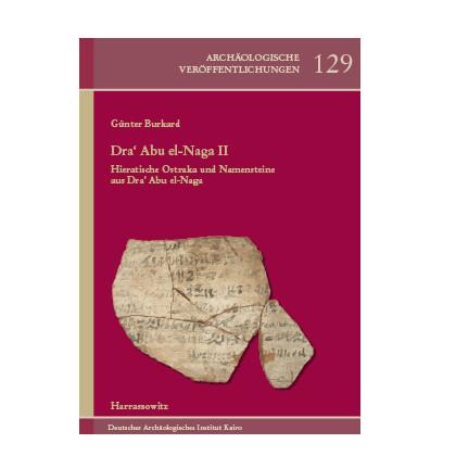 Dra Abu el-Naga II. Hieratische Ostraka und Namensteine aus Dra Abu el-Naga