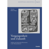 Vergangenheit und Zukunft. Studien zum historischen Bewusstsein in der Thutmosidenzeit