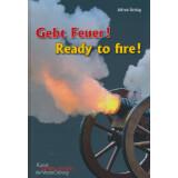Gebt Feuer ! Ready to Fire ! Objekte und Quellen zur...
