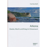 Arkona - Glaube, Macht und Krieg im Ostseeraum