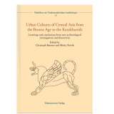 Urban Cultures of Central Asia from the Bronze Age to the...