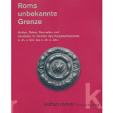 Roms unbekannte Grenze. Kelten, Daker, Sarmaten und...
