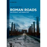 Roman Roads. New Evidence - New Perspectives