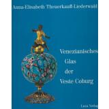 Venezianisches Glas der Kunstsammlungen der Veste Coburg