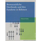 Bronzezeitliche Hortfunde und ihre Fundorte in Böhmen