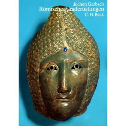 Römische Paraderüstungen. Katalog der Ausstellung im Germanischen Nationalmuseum Nürnberg