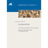 Flesheaters. An International Symposium on Roman Sarcophagi