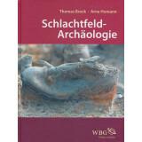 Schlachtfeld - Archäologie. Auf den Spuren des Krieges