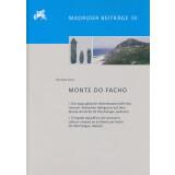 Monte do Facho. I. Die epigraphische Hinterlassenschaft...