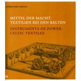 Instruments of Power - Celtic Textiles