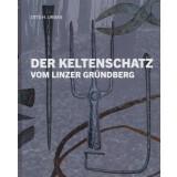 Der Keltenschatz vom Linzer Gründberg