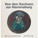 Von den Sachsen zur Hammaburg