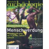Bayerische Archäologie, Heft 1/2020 - Menschwerdung....