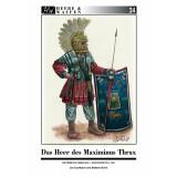 Das Heer des Maximinus Thrax. Die römische Armee im...