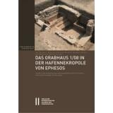 Das Grabhaus 1/08 in der Hafennekropole von Ephesos