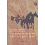 The Horse in the Bronze and Iron Ages in Moravia
